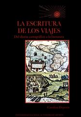 La escritura de los viajes del diario cartográfico a la literatura