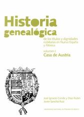 Historia genealógica de los títulos y dignidades nobiliares en Nueva España y México Vol. I