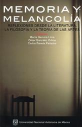 Memoria y melancolía. Reflexiones desde la filosofía, la literatura y la teoría de las artes