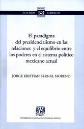 El paradigma del presidencialismo en las relaciones y el equilibrio entre los poderes en el sistema