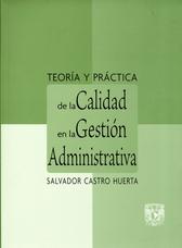 Teoría y práctica de la calidad en la gestión administrativa