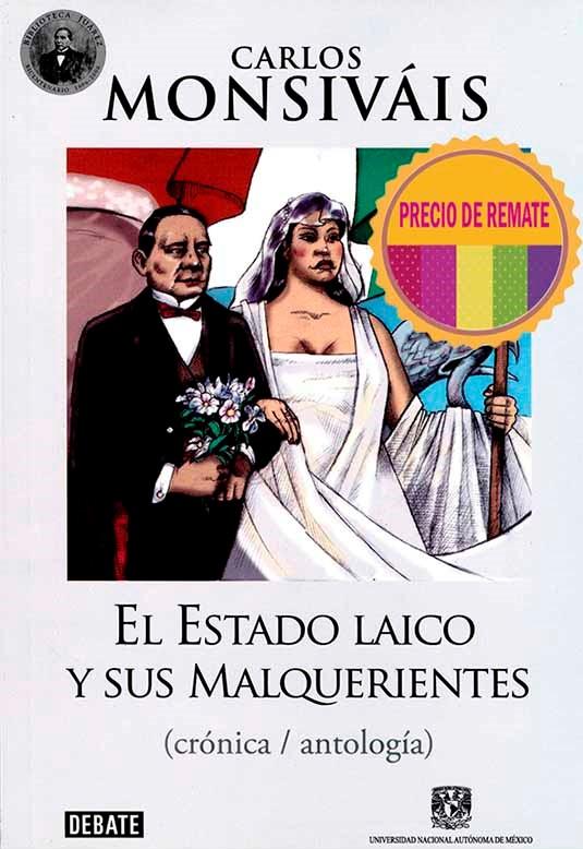 El estado laico y sus malquerientes. (crónica / antología)
