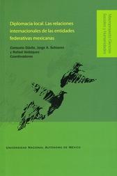 Diplomacia local, las relaciones internacionales de las entidades federativas mexicanas