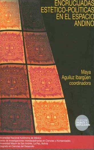 Encrucijadas estético-políticas en el espacio andino