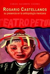 Rosario Castellanos. Su presencia en la antropología mexicana