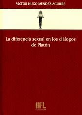 La diferencia sexual en los diálogos de platón. Antropología filosófica de la utopía