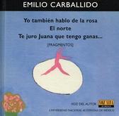 """Yo también hablo de la rosa (""""La Intermediaria""""). El norte. Te juro Juana que tengo ganas… [Fragmentos]"""