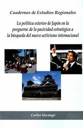 La política exterior de Japón en la posguerra. De la pasividad estratégica a la búsqueda del nuevo activísimo internacional