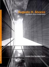 Augusto H. Álvarez. Arquitecto de la modernidad