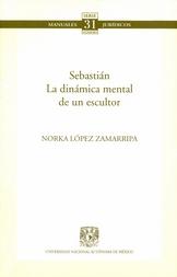 Serie manuales jurídicos. Sebastián la dinámica mental de un escultor No. 31