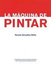 La máquina de pintar. Rivera, Orozco y la invención de un lenguaje. Emblemas, trofeos y cadáveres