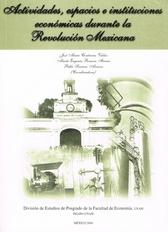 Actividades, espacios e instituciones económicas durante la Revolución mexicana