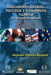 Indicadores sociales, políticos y económicos. Tratado de Libre Comercio de América del Norte-Unión Europea. Un enfoque comparado