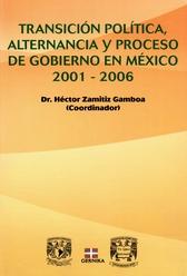 Transición política, alternancia y proceso de gobierno en México, 2001-2006