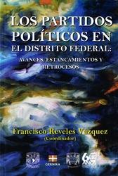 Los partidos políticos en el Distrito Federal. Avances, estancamientos y retrocesos
