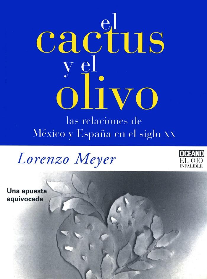 El cactus y el olivo. Las relaciones de México y España en el siglo XX