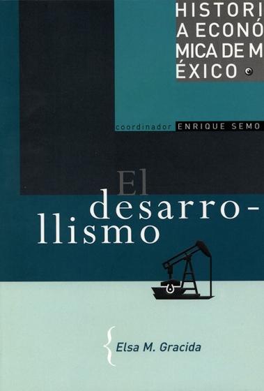 Historia económica de México, vol. 5. El desarrollismo