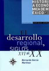 Historia económica de México, vol. 8. El desarrollo regional, siglos XVI al XX