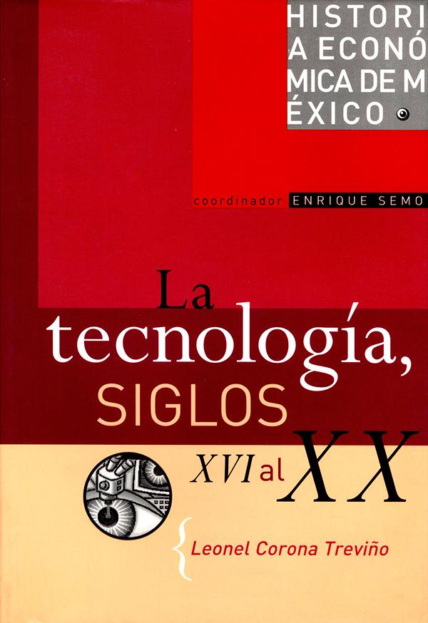Historia económica de México, vol. 12. La tecnología, siglos XVI al XX