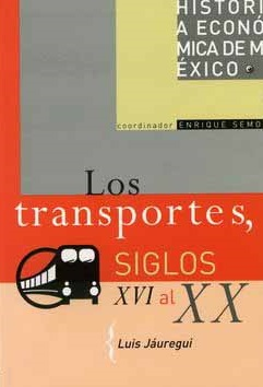 Historia económica de México, vol. 13. Los transportes, siglos XVI al XX
