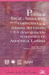 Política fiscal y financiera en el contexto de la reforma del Estado y de la desregulación económica en América latina