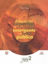 Educación superior, el mercado emergente y el bien público