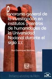 Panorama general de la investigación en institutos y centros de humanidades de la Universidad Nacional durante el siglo XX