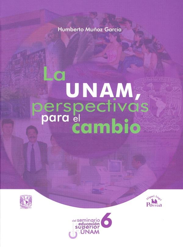 La UNAM perspectivas para el cambio