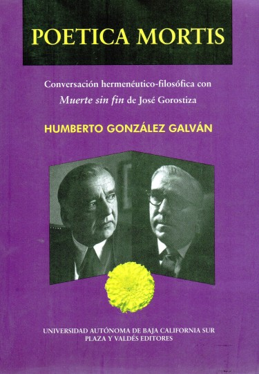 Poetica mortis. Conservacion hermeneutico-filosofica con muerte sin fin de Jose Gorostiza