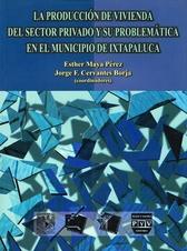 La producción de vivienda del sector privado y su problemática en el municipio de Ixtapaluca