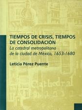 Tiempos de crisis, tiempos de consolidación. La catedral metropolitana de la Ciudad de México 1653- 1680