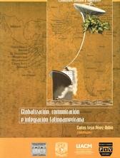 Globalización, comunicación e integración latinoamericana