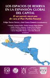 Los espacios de reserva en la expansión global del capital. El sur-sureste mexicano de cara al plan Puebla-Panamá