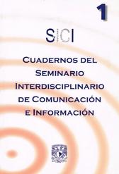 Cuadernos del seminario interdisciplinario de comunicación e información