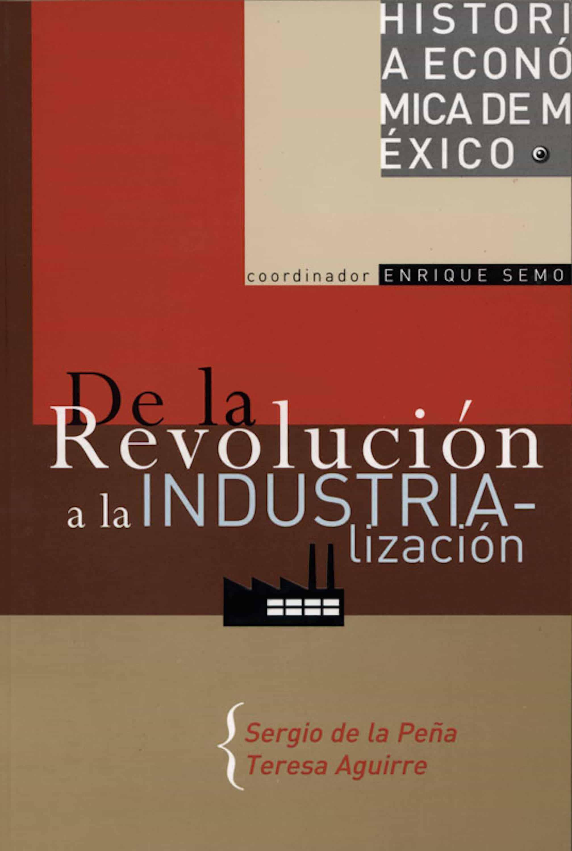 Historia económica de México, vol. 4. De la Revolución a la industrialización