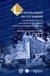 La encrucijada de los saberes. Un diagnóstico de las ciencias sociales y las humanidades en México