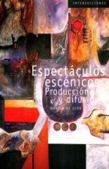 Espectáculos escénicos. Producción y difusión