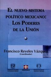 El nuevo sistema político mexicano. Los poderes de la Unión
