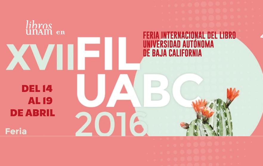 Los Libros UNAM en las Ferias del Libro de Baja California y la Universidad Veracruzana