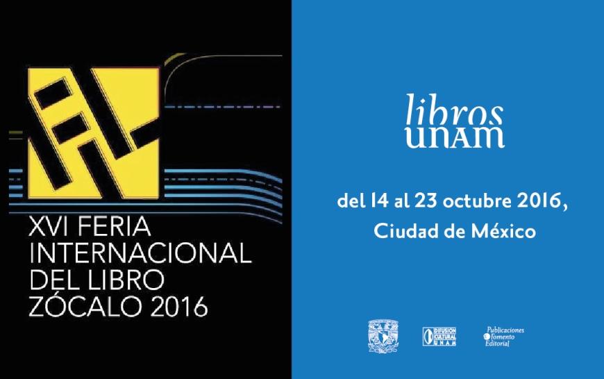 Libros UNAM presente en la XVI Feria Internacional del Libro Zócalo 2016