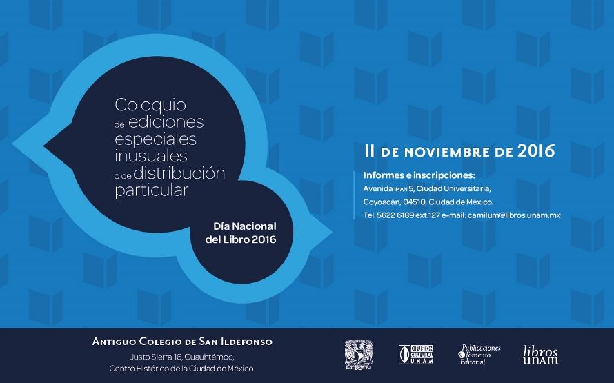 Realiza Libros UNAM Coloquio de ediciones especiales, inusuales o de distribución particular
