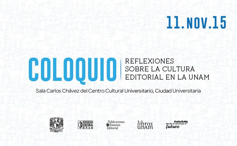 Publicaciones y Fomento Editorial realiza el Coloquio Reflexiones sobre la cultura editorial en la UNAM