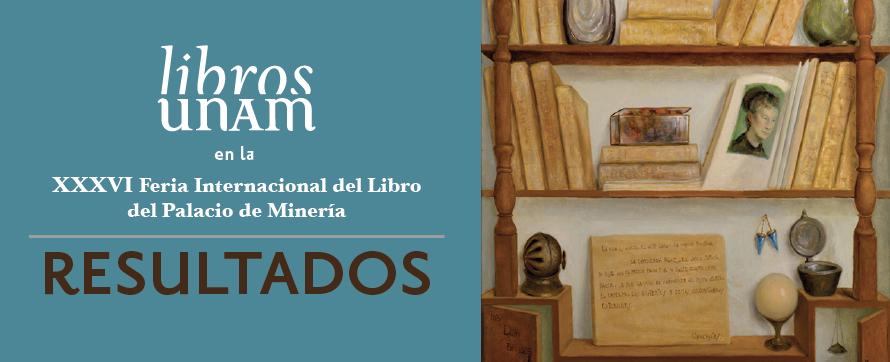 Resultados: Libros UNAM en la FIL Palacio de Minería